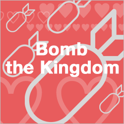 Bomb the Kingdom